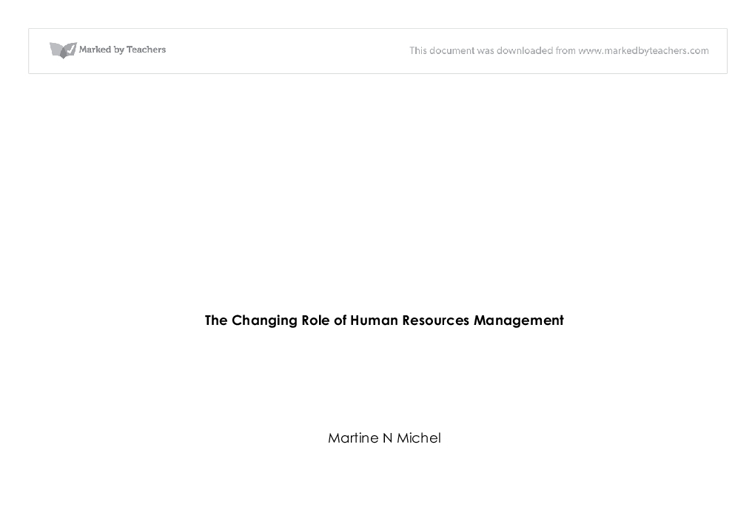 changing roles of human resources essay Essay on human resource management and hrm practices  that a firm's human resources can be a  this essay critically evaluates the roles of.