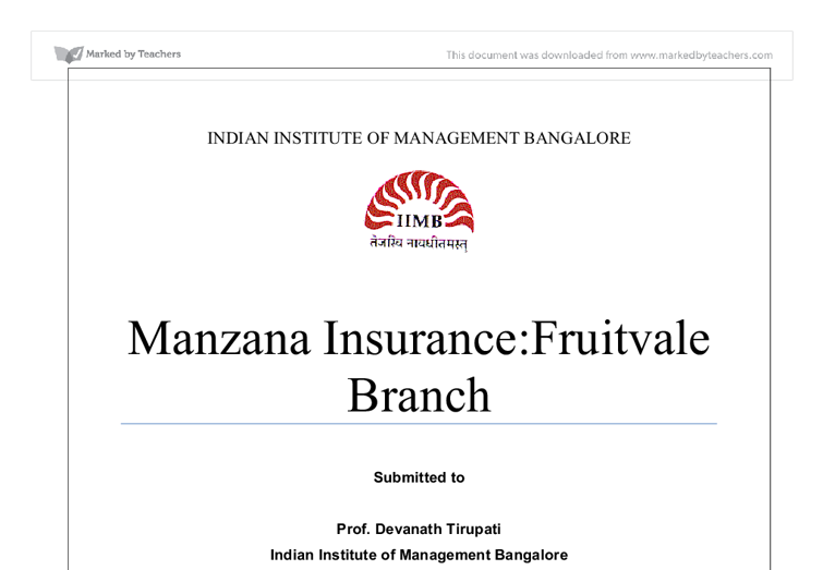 manzana insurance case analysis report The case brief:manzana insurance is the second largest insurance company in the property insurance space in california the case relates to one particular branch, the.