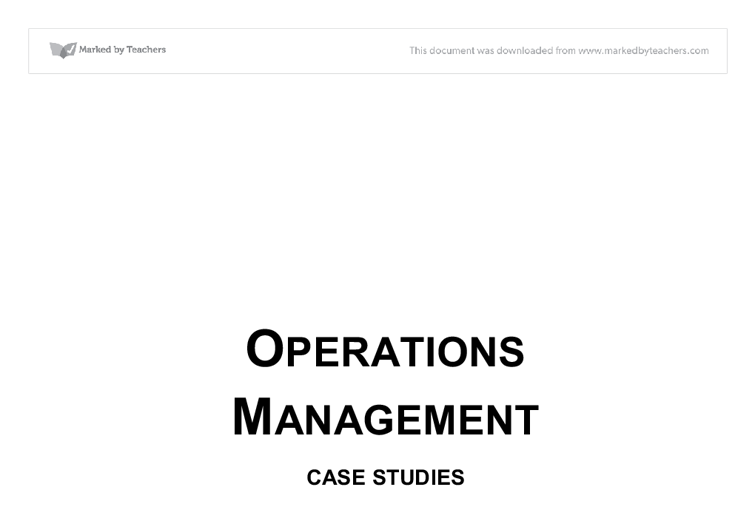 a case study of operations management and management science Introduction to management science with student cd and risk solver platform access card: introduction to management science modeling and case studies approach with spreadsheets and production and operations management he also has won a major prize for research in capital budgeting.