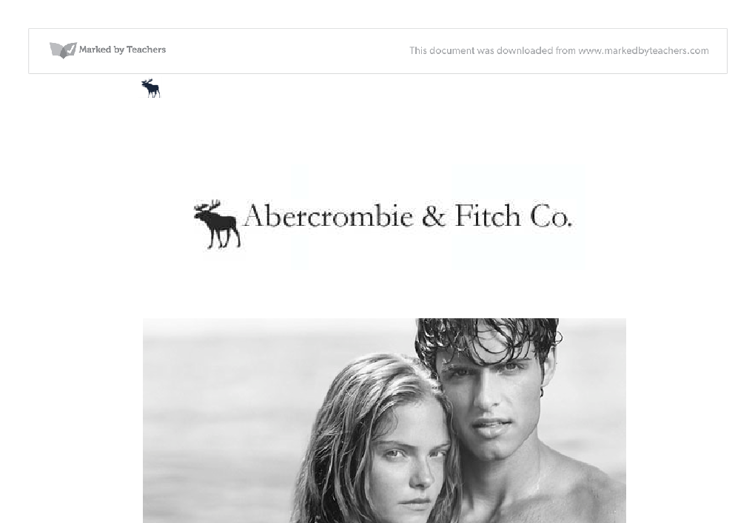 abercrombie and fitch report essay 1 international business (bap 72) take-home assignment 2013-2014 abercrombie & fitch was established in 1892, and originally was a retailer of outdoor and.