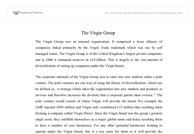 the virgin group essay Virgin's essence since its creation is to explore new businesses and try to be a part of them the company has a real thirst and desire to diversify and no one doubts that the virgin group will enlarge his portfolio.