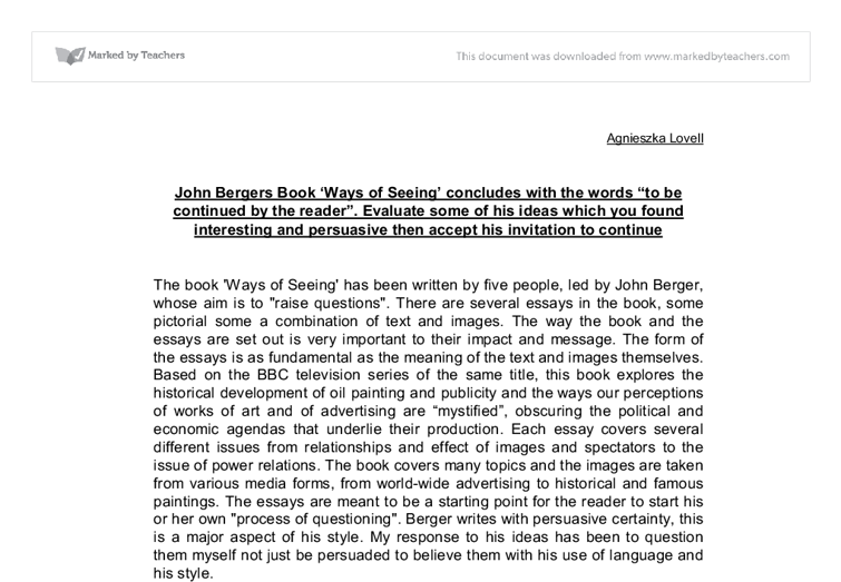 analysis essay on berger's uses of Ways of seeing summary & study guide includes detailed chapter summaries and analysis, quotes berger's work ways of seeing is a 166-page book including an.