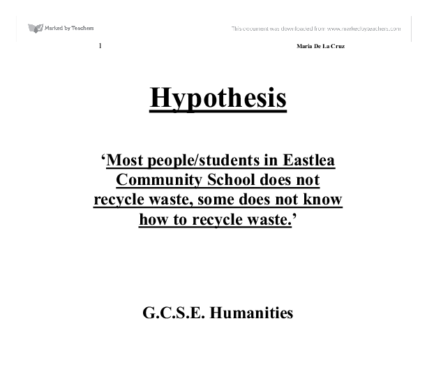 i would like to be head girl as it would be a privilege to be  hypothesis most people students in eastlea community school do not recycle waste some do