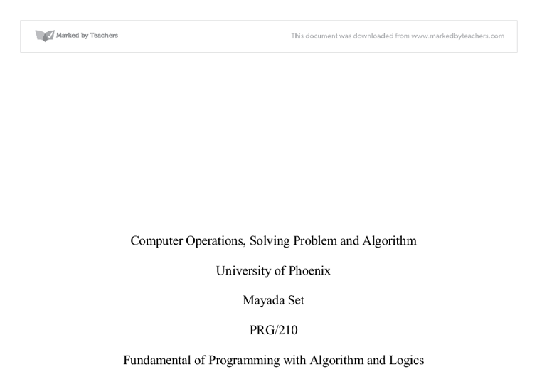 computer operations solving problems and algorithms Unit 1: introduction to algorithms with the operations to be performed during solving the problem algorithms, flowcharts and pseudo the primary goal in computer problem-solving is an algorithm which is capable of being.
