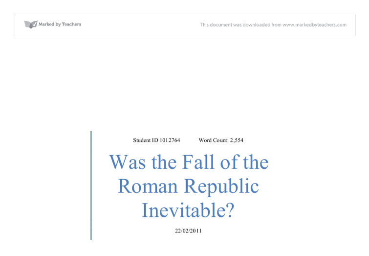 fall of the roman republic essay Fall of the roman republic summary & study guide includes detailed chapter  summaries and analysis, quotes, character descriptions, themes, and more.