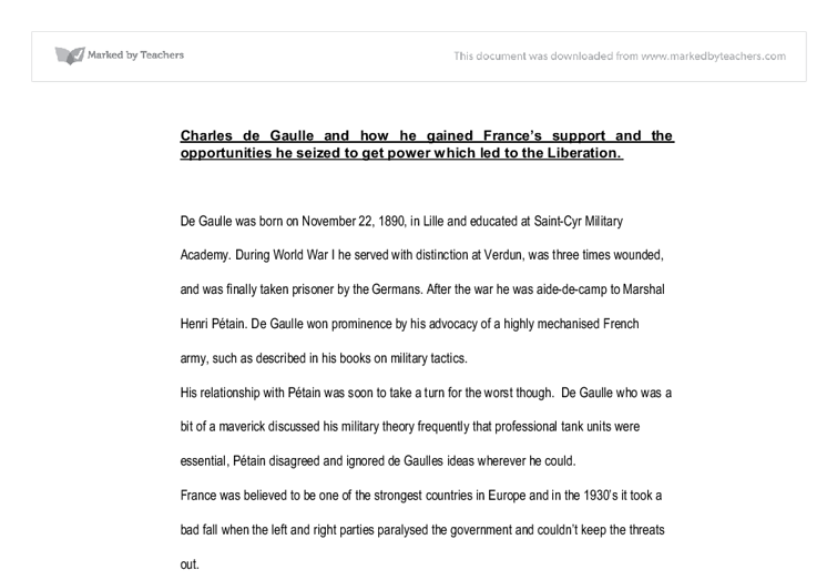 charles de galle essay Read charles de galle free essay and over 88,000 other research documents charles de galle charles de gaulle was born in lille, france, on nov 22, 1890, the son of.