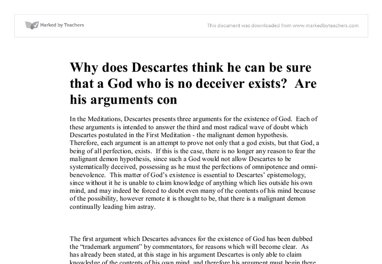 descartes god argument Descartes argument descartes builds upon the original anselmian ontological argument which is laid out as the following:  1 no being can be conceived that is greater that god.