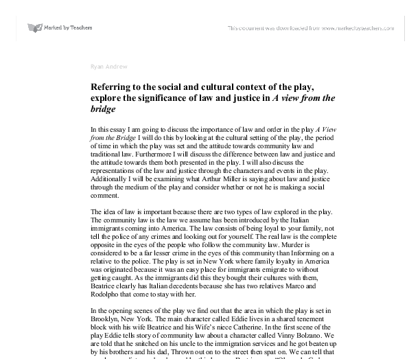a view from the bridge law and justice essay Extracts from this document introduction discuss the ways in which arthur miller writes about justice and the limitations of the law in his play, a view from the bridge justice can be.