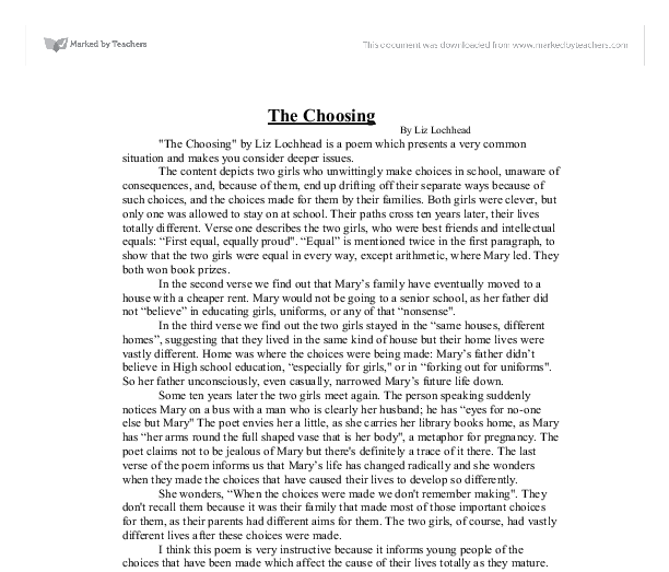 the choosing by liz lochhead critical essay Critical essay: poetry revelation by liz lochhead the task we are going to concentrate on as we examine lochhead's poem is: choose a poem in which a chance encounter or a seemingly unimportant incident acquires increased significance by the end of the poem.