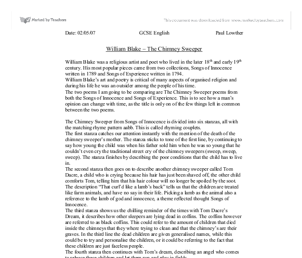 the chimney sweeper essay World literature the comparison of the chimney sweeper poems by william blake the chimney sweeper poems by english poet william blake are two poems that reflect the cultural realities of the 18th century in england.
