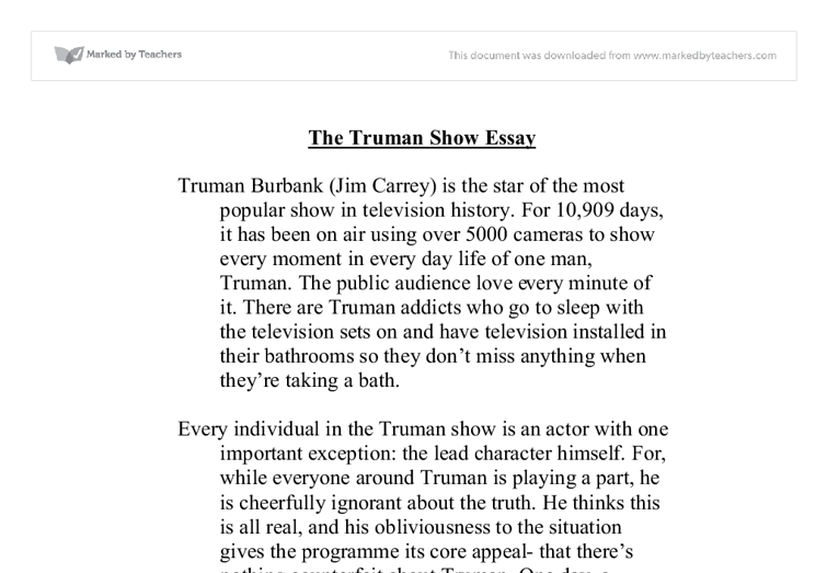 truman show essay Struggling on that philosophy paper this sample paper on the truman show and plato explains the similarities between the two works and their significance to the republic.