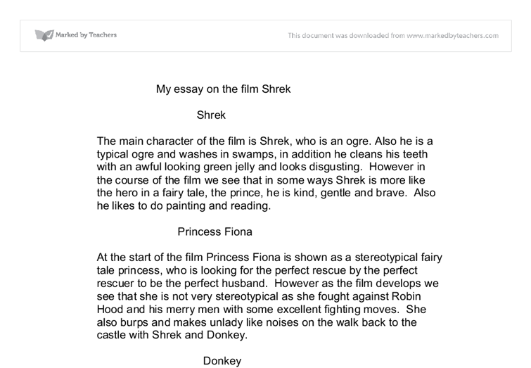 shrek essays Shrek essay examples 5 total results a review of the fairy tales in the movie shrek 1,437 words 3 pages an analysis of the movie shrek 345 words 1 page an overview of the anti-disney sentiment in shrek, a film 1,398 words 3 pages an introduction to the issue of sexism and the importance of women's rights movement 1,303 words.