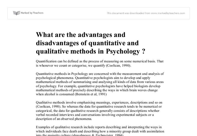 advantages and disadvantages of quantitative and qualitative methods psychology essay What are the disadvantages of qualitative measurements when doing  of advantages and disadvantages  quantitative and qualitative methods in.