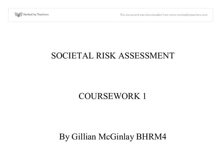 societal risk assessment essay Risk assessment and mitigation in computer networks information technology essay abstract over the past few years, the diversity of risk that the computer network.