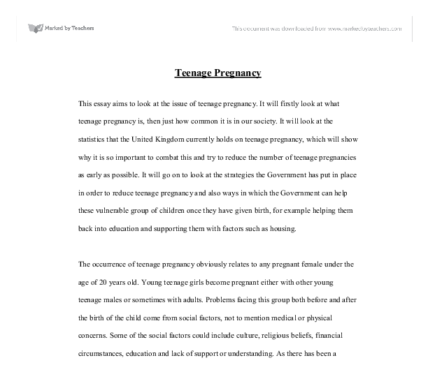 This essay aims to look at the issue of teenage pregnancy it will