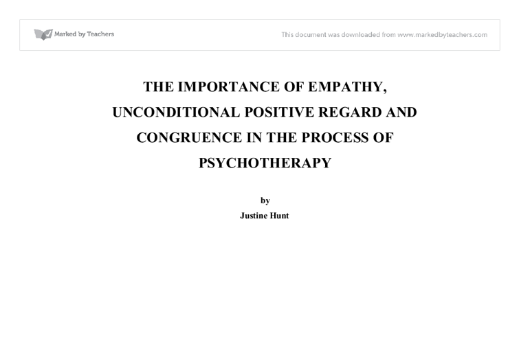 "positive regard essay States: ""the primary responsibility of counselors is to respect the dignity and to   the counselor strives to extend unconditional positive regard and acceptance."
